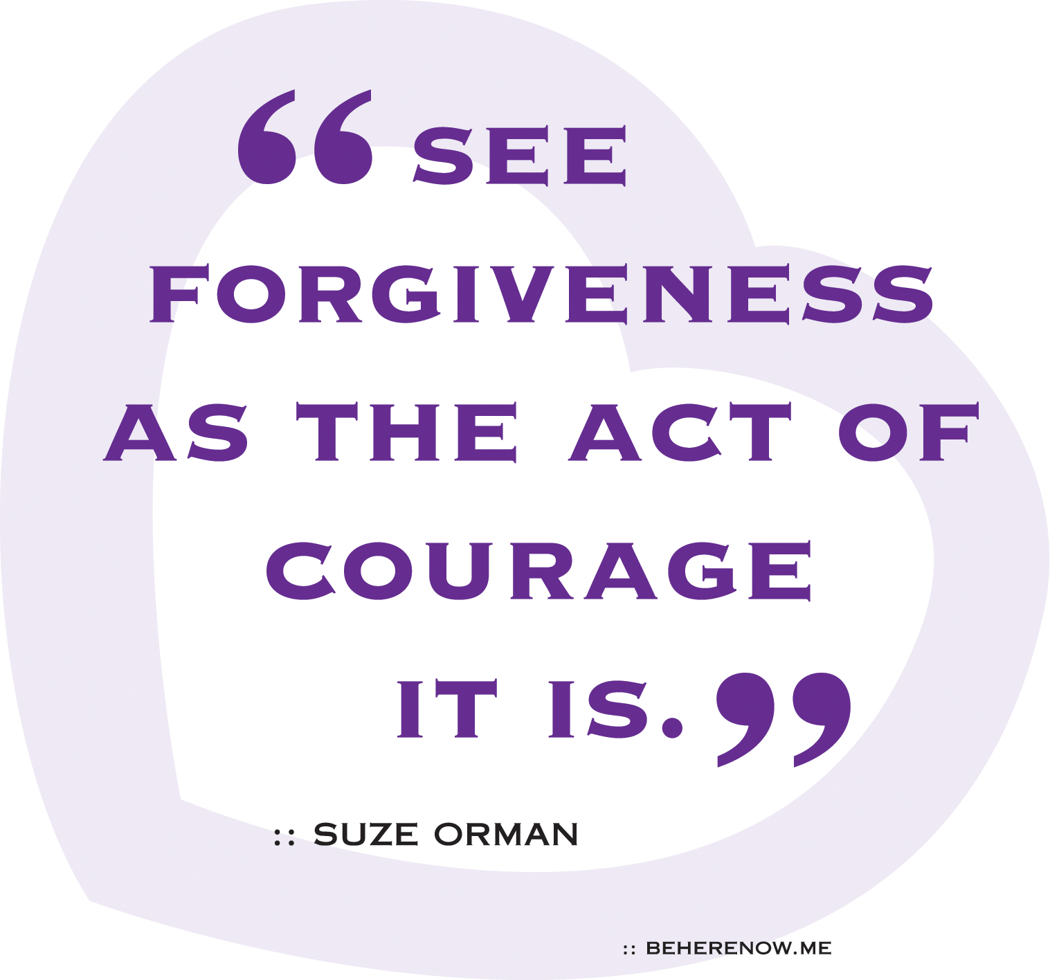courageous forgiving …