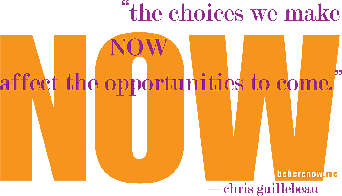 infinite choice-makers and being in the NOW